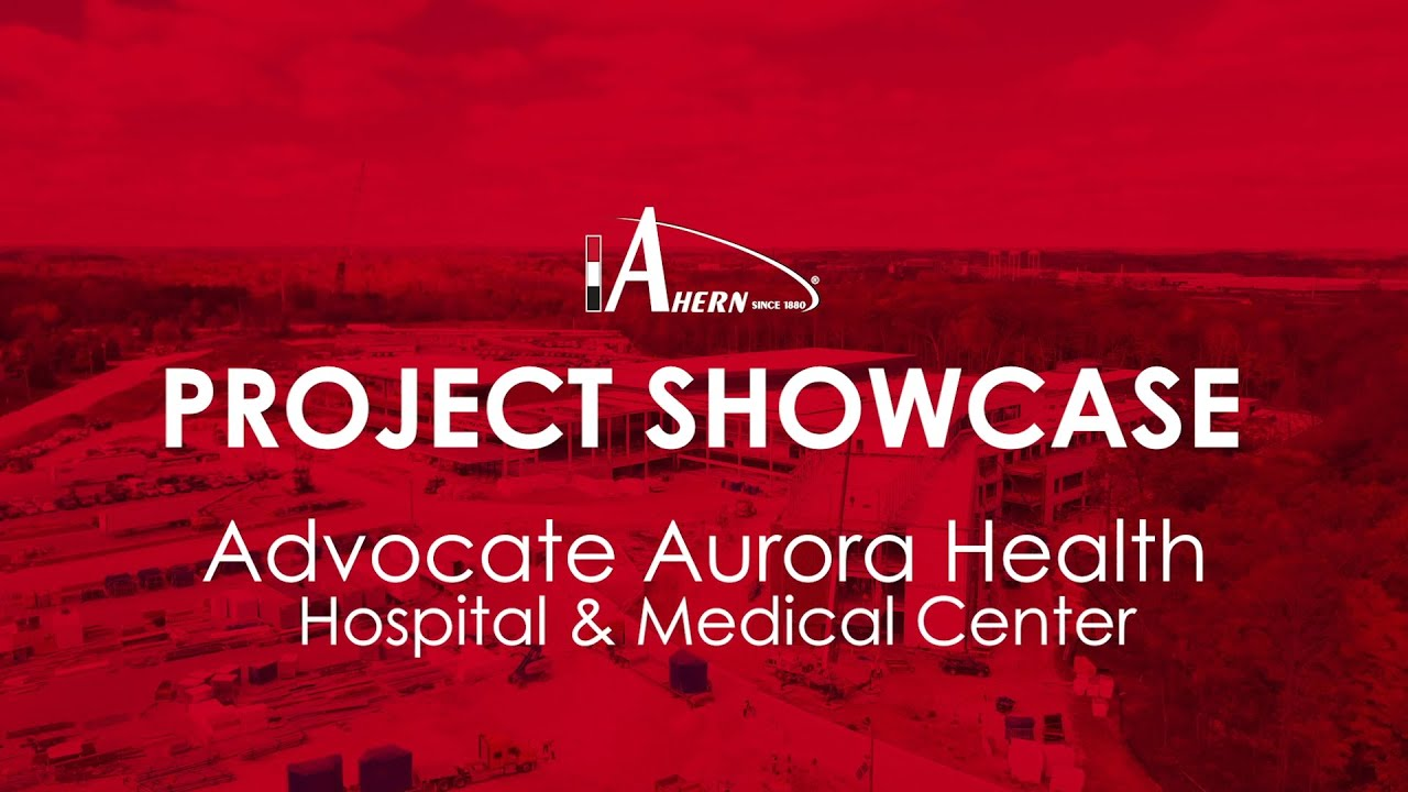 Ahern Project Showcase - Advocate Aurora Health Hospital & Medical Center